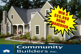WIN A $25,000 HOME MAKEOVER FROM COMMUNITY BUILDERS!