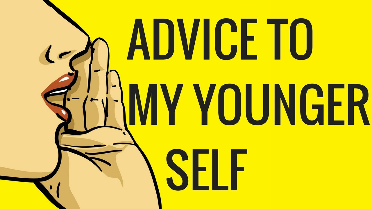 A 50 year old's advice for a 20 year old
