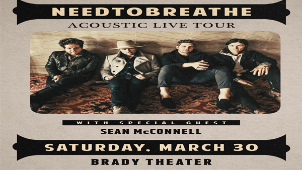NEEDTOBREATHE March 30th