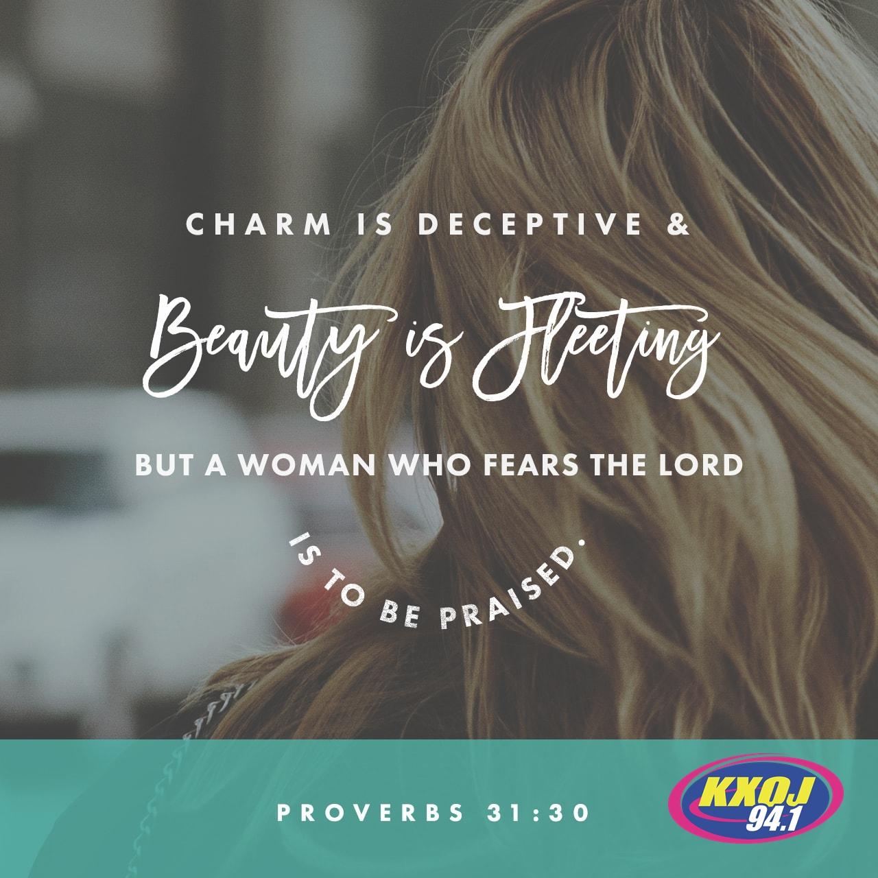 April 4th - Proverbs 31:30