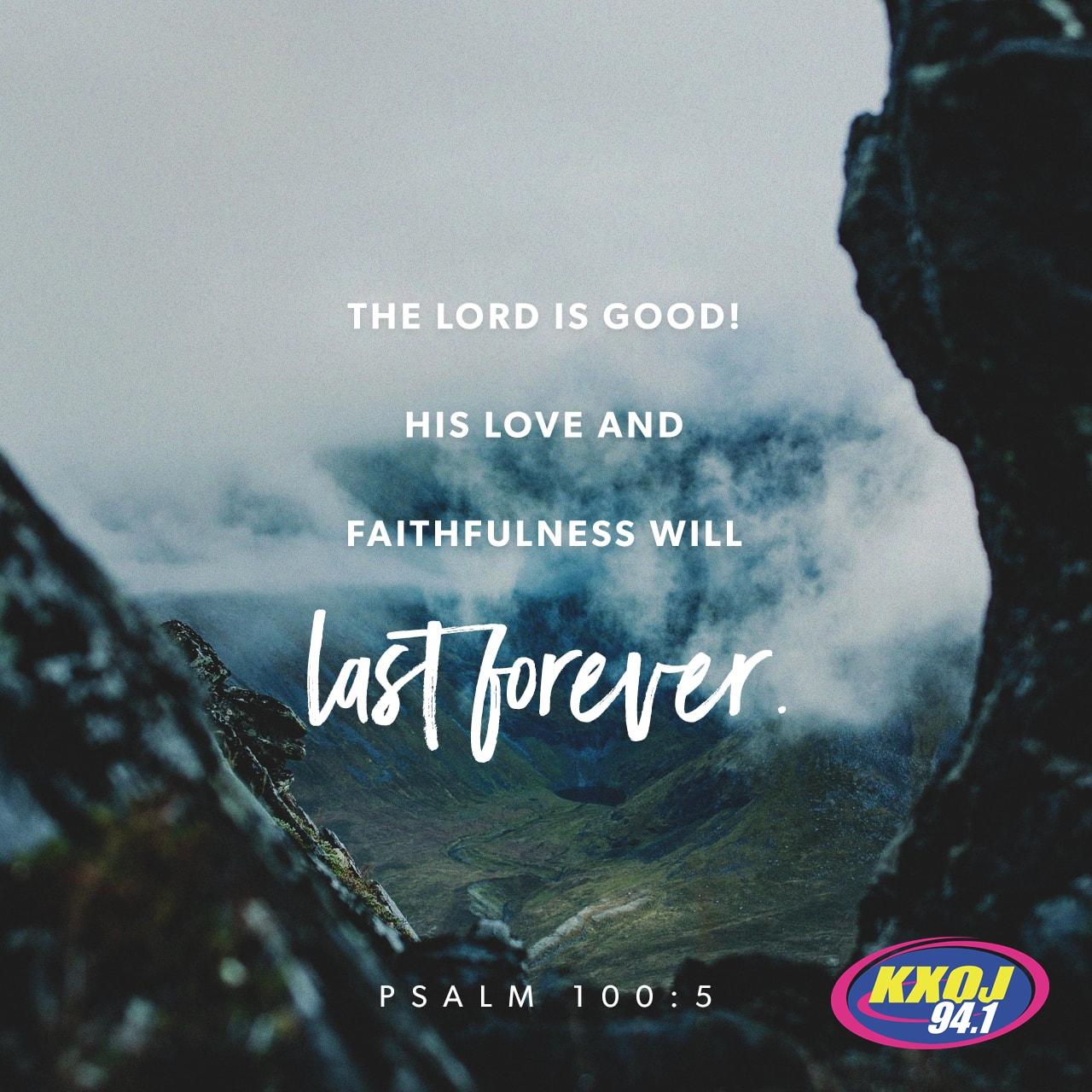 April 7th - Psalm 100:5