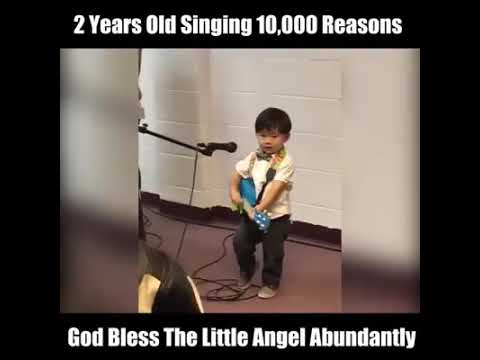 2 year old sings 10,000 Reasons