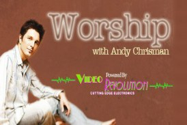Worship With Andy Chrisman Powered by Video Revolution