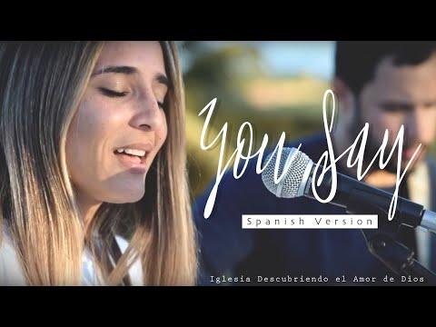 "Lauren Daigle sings ""Tu Dices"" or ""You Say"" in Spanish"